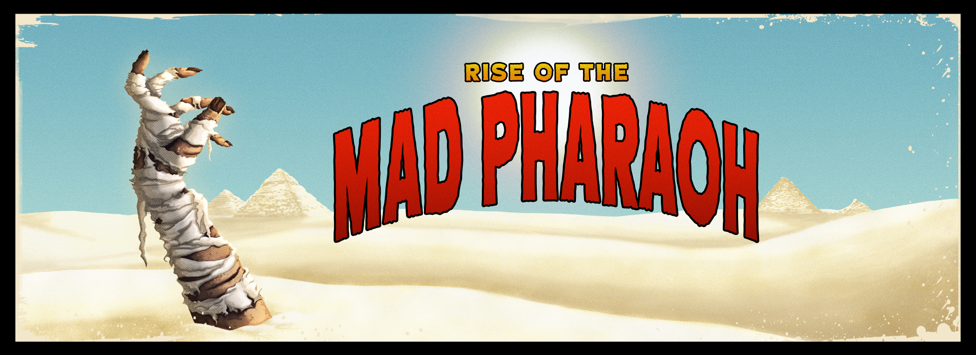 Rise of the Mad Pharao
